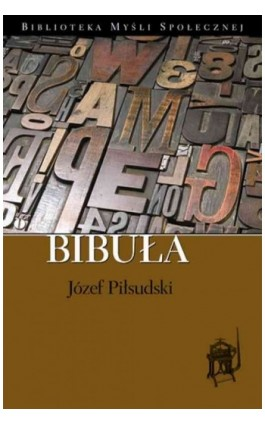 Bibuła - Józef Piłsudski - Ebook - 978-83-62948-18-5
