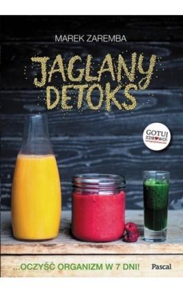 Jaglany detoks - Marek Zaremba - Ebook - 978-83-7642-637-2