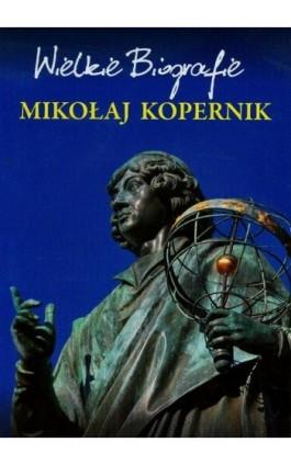 Mikołaj Kopernik. Wielkie Biografie - Marcin Pietruszewski - Ebook - 978-83-7898-514-3