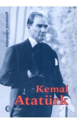 Kemal Atatürk. Droga do nowoczesności - Alexandre Jevakhoff - Ebook - 978-83-8002-553-0
