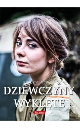 Dziewczyny wyklęte - Szymon Nowak - Ebook - 978-83-8079-023-0