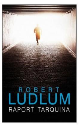 Raport Tarquina - Robert Ludlum - Ebook - 978-83-7985-165-2