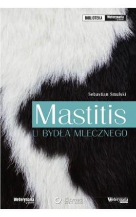 Mastitis u bydła mlecznego - Sebastian Smulski - Ebook - 978-83-61190-58-5