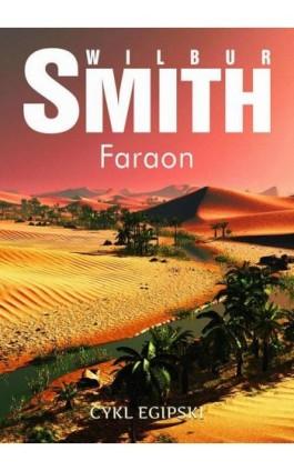 Faraon - Wilbur Smith - Ebook - 978-83-6578-138-3