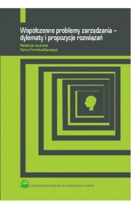 Współczesne problemy zarządzania – dylematy i propozycje rozwiązań - Ebook - 978-83-883-3596-9