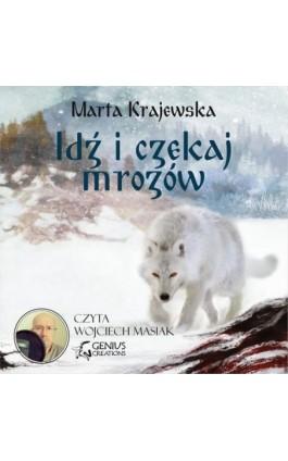 Idź i czekaj mrozów - Marta Krajewska - Audiobook - 978-83-7995-065-2