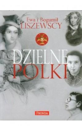 Dzielne Polki - Ewa Liszewska - Ebook - 978-83-8079-341-5