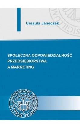 Społeczna odpowiedzialność przedsiębiorstwa a marketing - Urszula Janeczek - Ebook - 978-83-7875-297-4