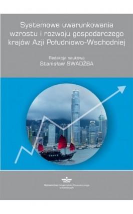 Systemowe uwarunkowania wzrostu i rozwoju gospodarczego krajów Azji Południowo-Wschodniej - Ebook - 978-83-7875-257-8