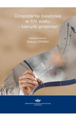 Gospodarka światowa w XXI wieku - kierunki przemian - Ebook - 978-83-7875-239-4