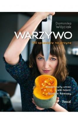 Warzywo - Dominika Wójciak - Ebook - 978-83-7642-864-2