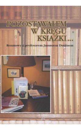 Pozostawałem w kręgu książki... - Jerzy Ladorucki - Ebook - 978-83-7405-522-2
