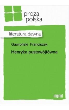 Henryka Pustowójtówna - Franciszek Gawroński - Ebook - 978-83-270-0418-5