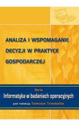 Analiza i wspomaganie decyzji w praktyce gospodarczej - Ebook - 978-83-7875-294-3