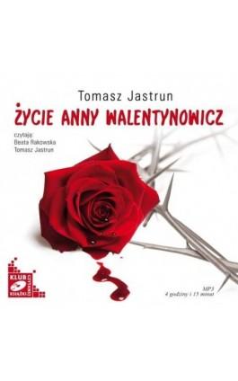 Życie Anny Walentynowicz - Tomasz Jastrun - Audiobook - 978-83-7699-925-8