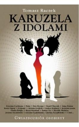 Karuzela z idolami - Tomasz Raczek - Ebook - 978-83-60000-63-2