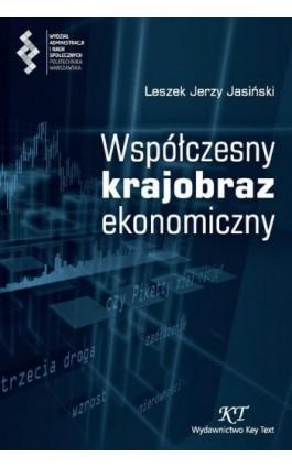 Współczesny krajobraz ekonomiczny - Leszek J. Jasiński - Ebook - 978-83-64928-05-5