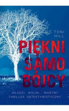 Piękni samobójcy - Toni Hill - Ebook - 978-83-7985-167-6