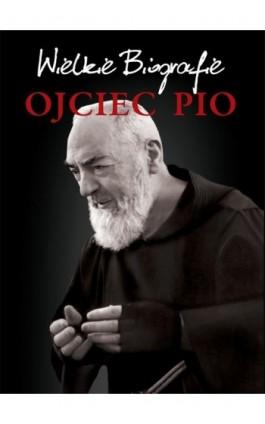 Ojciec Pio - Agnieszka Banach - Ebook - 978-83-7774-530-4
