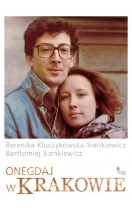 Onegdaj w Krakowie - Berenika Kluczykowska-Sienkiewicz - Ebook - 978-83-7779-047-2