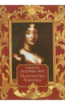 Marysieńka Sobieska - Tadeusz Boy-Żeleński - Ebook - 978-83-7779-073-1