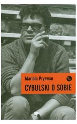 Cybulski o sobie - Mariola Pryzwan - Ebook - 978-83-7779-075-5