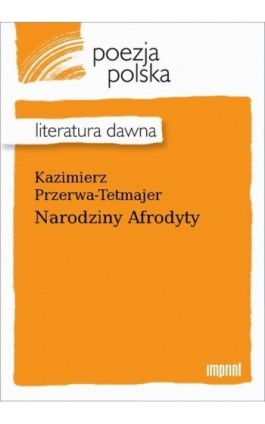 Narodziny Afrodyty - Kazimierz Przerwa-Tetmajer - Ebook - 978-83-270-4188-3
