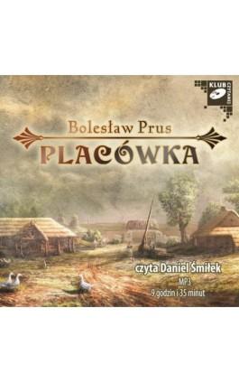 Placówka - Bolesław Prus - Audiobook - 978-83-7699-908-1
