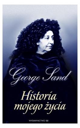 George Sand Historia mojego życia - George Sand - Ebook - 978-83-7595-727-3