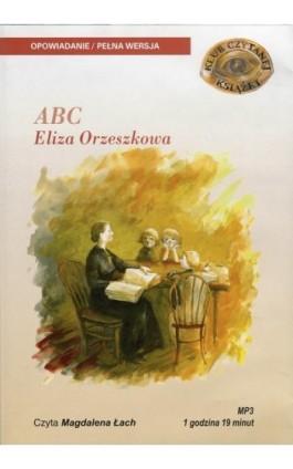 ABC - Eliza Orzeszkowa - Audiobook - 978-83-7699-901-2