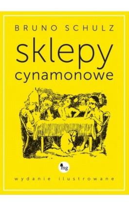 Sklepy cynamonowe - Bruno Schulz - Ebook - 978-83-7779-122-6