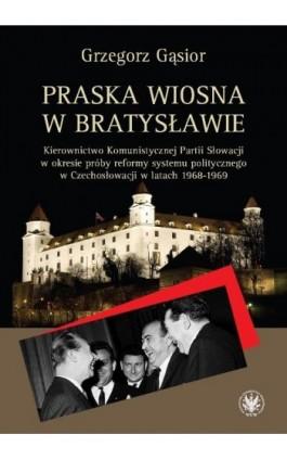 Praska wiosna w Bratysławie - Grzegorz Gąsior - Ebook - 978-83-235-1903-4