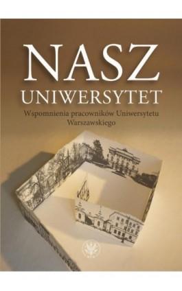 Nasz Uniwersytet - Zofia Boglewska-Hulanicka - Ebook - 978-83-235-2354-3
