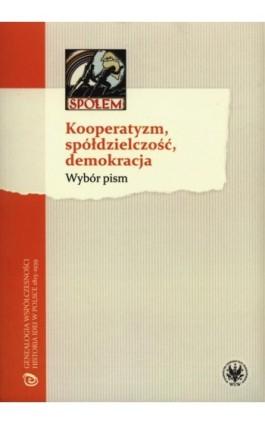 Kooperatyzm, spółdzielczość, demokracja - Bartłomiej Błesznowski - Ebook - 978-83-235-1506-7