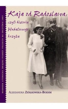 Kaja od Radosława - Aleksandra Ziółkowska-Boehm - Ebook - 978-83-7758-854-3