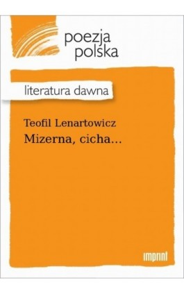 Mizerna, cicha... - Teofil Lenartowicz - Ebook - 978-83-270-4239-2
