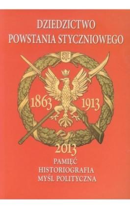 Dziedzictwo powstania styczniowego - Ebook - 978-83-235-2796-1