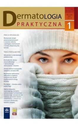 Dermatologia Praktyczna 1/2015 - Andrzej Kaszuba - Ebook