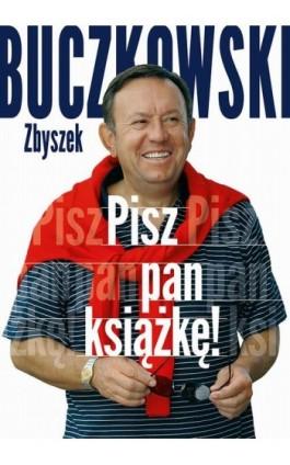 Pisz pan książkę! - Zbigniew Buczkowski - Ebook - 978-83-7758-796-6