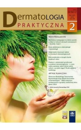 Dermatologia Praktyczna 2/2015 - Andrzej Kaszuba - Ebook