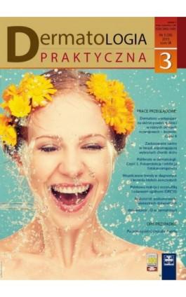 Dermatologia Praktyczna 3/2015 - Andrzej Kaszuba - Ebook
