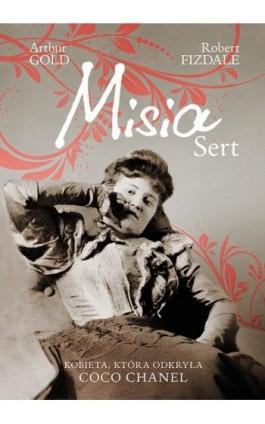 Misia Sert. Kobieta, która odkryła Coco Chanel - Arthur Gold - Ebook - 978-83-7758-820-8
