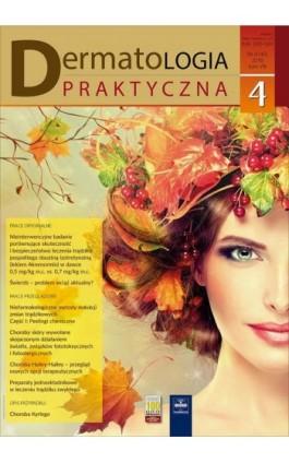 Dermatologia Praktyczna 4/2016 - Andrzej Kaszuba - Ebook