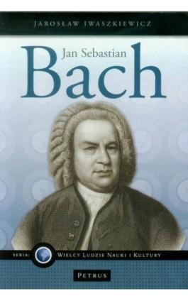 Jan Sebastian Bach - Jarosław Iwaszkiewicz - Ebook - 978-83-7720-066-7