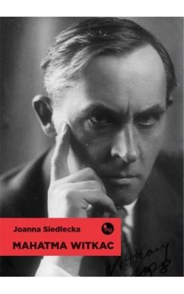 Mahatma Witkac - Joanna Siedlecka - Ebook - 978-83-7779-205-6