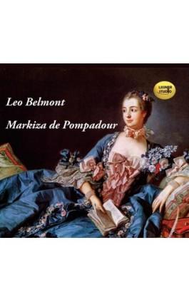 Markiza de Pompadour - Leo Belmont - Audiobook - 978-83-63862-47-3