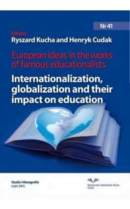 European Ideas in The Works of Famous Educationalists. Internationalization, globalization and their impact on education - Ebook - 978-83-62916-76-4
