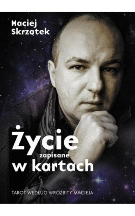 Życie zapisane w kartach - Maciej Skrzątek - Ebook - 978-83-7758-995-3