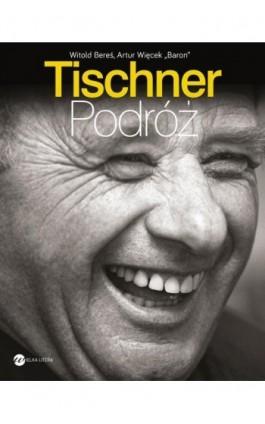Tischner Podróż - Witold Bereś - Ebook - 978-83-8032-022-2