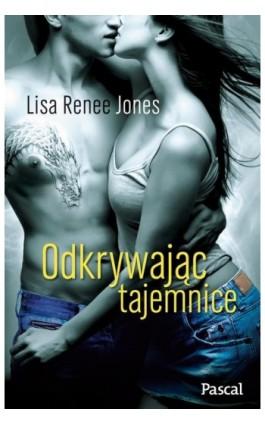 Odkrywając tajemnice - Lisa Renee Jones - Ebook - 978-83-7642-573-3